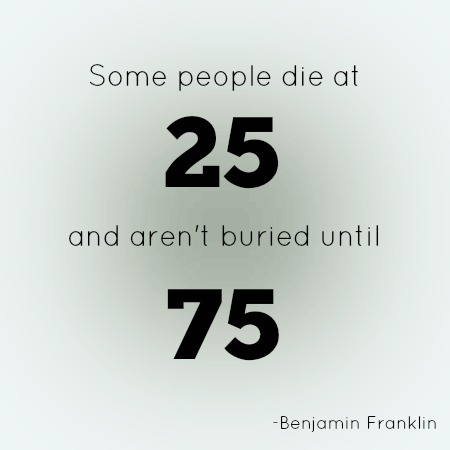 quotes - some people die at 25