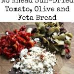 No Knead Sun-Dried Tomato, Olive and Feta Bread