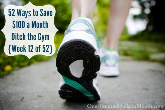 52 Ways to Save $100 a Month Ditch the Gym