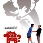 Friday Night at the Movies – What About Bob