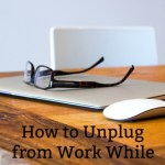 How to Unplug from Work While You're on Vacation