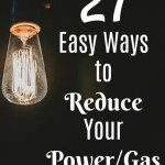 Easy Ways to Reduce Your Power/Gas Bill