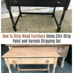How to Strip Wood Furniture Using Citri-Strip Paint and Varnish Stripping Gel