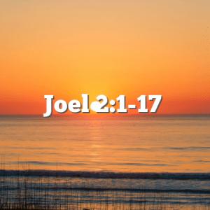 Joel 2:1-17