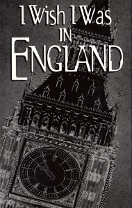 I Wish I Was England