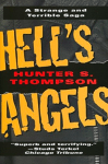 Outlaw Motorcycle Club Books Hells Angels Book A Strange and Terrible Saga Hunter S Thompson