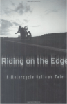 Outlaw Motorcycle Club Books Pagans MC Book Riding on the Edge A Motorcycle Outlaws Tale John Hall