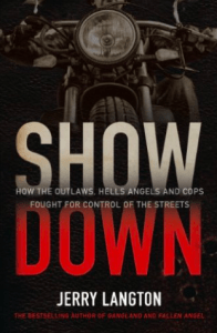 Michel Langlois Book - Showdown How the Outlaws Hells Angels and Cops Fought for Control of the Streets Jerry Langton