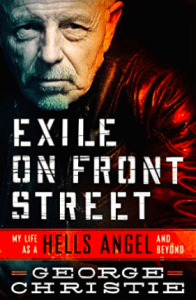 George Christie book Exile on Front Street My Life as a Hells Angel and Beyond