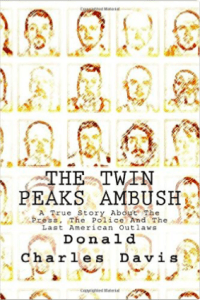 Waco Biker Shooting book - The Twin Peaks Ambush Donald Charles Davis