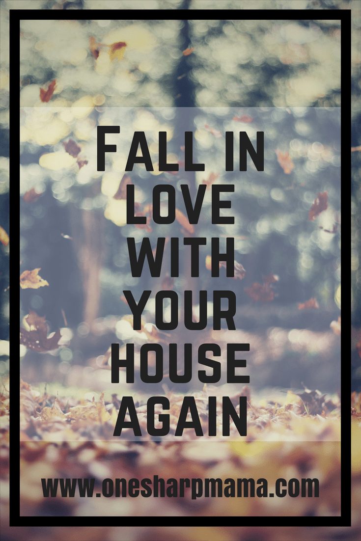 fall in love with your house again, fall house, house fall decor, kids destroy house, love your kids and your house