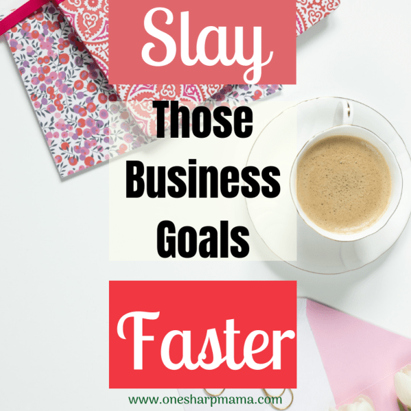 Start Crushing your Business Goals Now