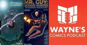 Mr. Guy Zombie Hunter and Th Origins Comics Anthology on the Wayne's Comics Podcast