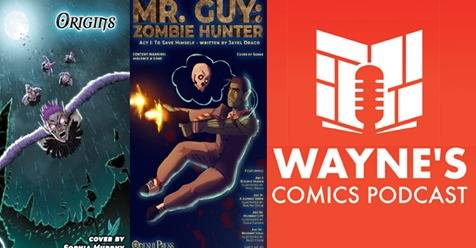Mr. Guy Zombie Hunter and Th Origins Comics Anthology on the Wayne's Comics Podcast