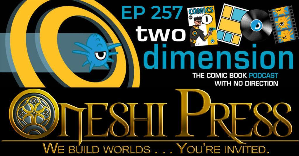 Two Dimension Podcast Episode 257: Oneshi Press