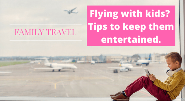 Flying with kids? How to entertain them!