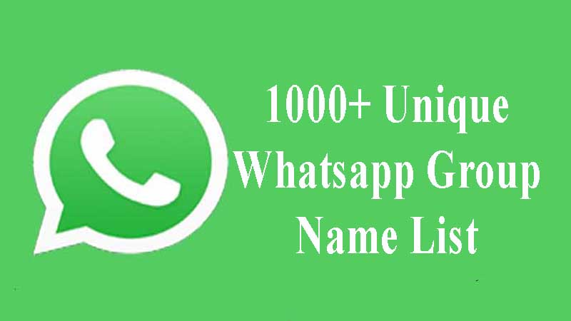 Whatsapp Group Names September 2019 : 1000+ Unique, Cool Name