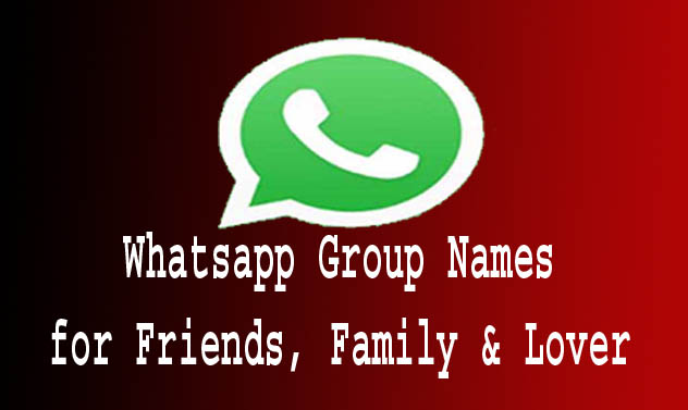 Whatsapp Group Names August 2019 : 1000+ Unique, Cool Name Ideas