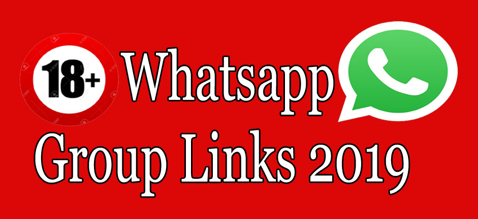 18+ Whatsapp Group Links 2019 : Join 500+ Adult Groups