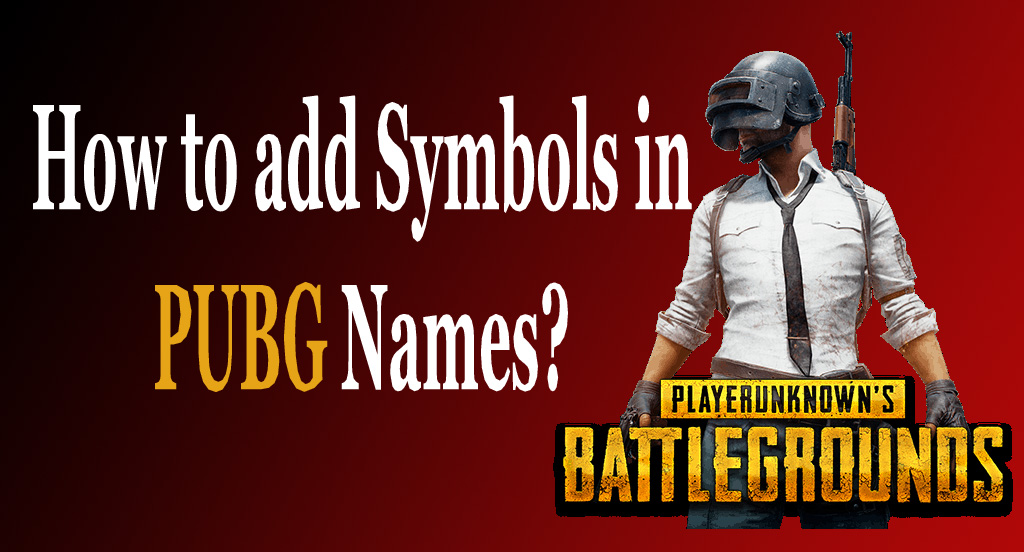 How to add Symbols or Special Characters in PUBG Names, Clan & Crews