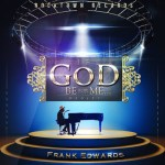 AUDIO + LYRICS: FRANK EDWARDS – IF GOD BE FOR ME LYRICS || @FRANKRICHBOY