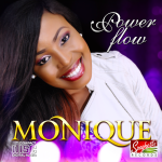 BUY POWER_FLOW ALBUM BY MONIQUE ON iTUNES NOW!!!