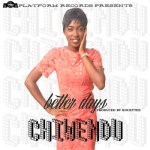 NEW MUSIC: CHIWENDU – BETTER DAYS PROD. BY ROCKYTEE || @chiwendu_sings @rockytee1 #PlatformRecords #HappyBirthday!!!
