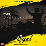 NOW AVAILABLE: OKEY SOKAY – OYEL PROD. BY EGARBOI || @okeysokay #OrangeVille #OYEL