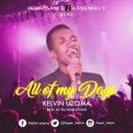 NEW MUSIC: KELVIN UZOMA – ALL OF MY DAYS PROD. BY TEA || @super_kelvin @iamjason_james
