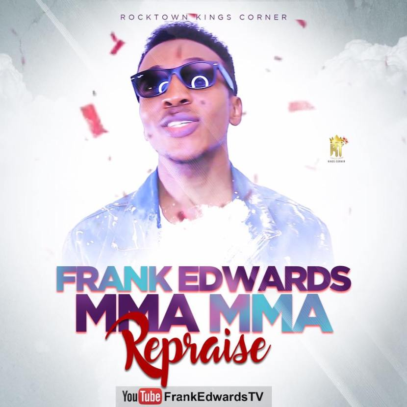 Mma Mma (Repraise) - Frank Edwards