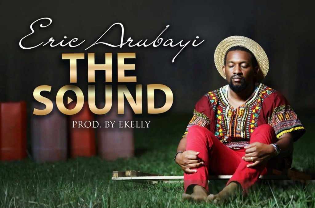 The Sound – Eric Arubayi