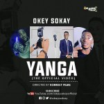 Yanga (Official Video) – Okey Sokay