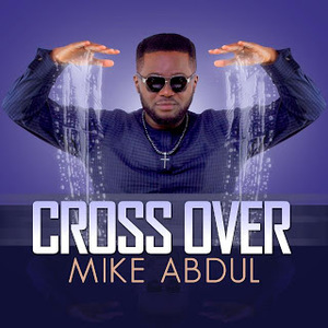 Cross Over - Mike Abdul