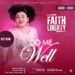 Do Me Well – Faith Liberty