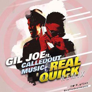Real Quick (Remix) – Gil Joe Ft Calledout Music