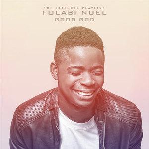 Good God – Folabi Nuel ft Florocka
