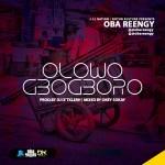 Olowogbogboro – Oba Reengy