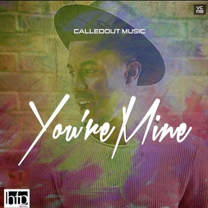 You're Mine – CalledOut Music