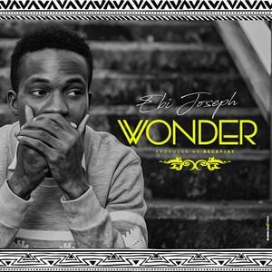 Wonder – Ebi Joseph