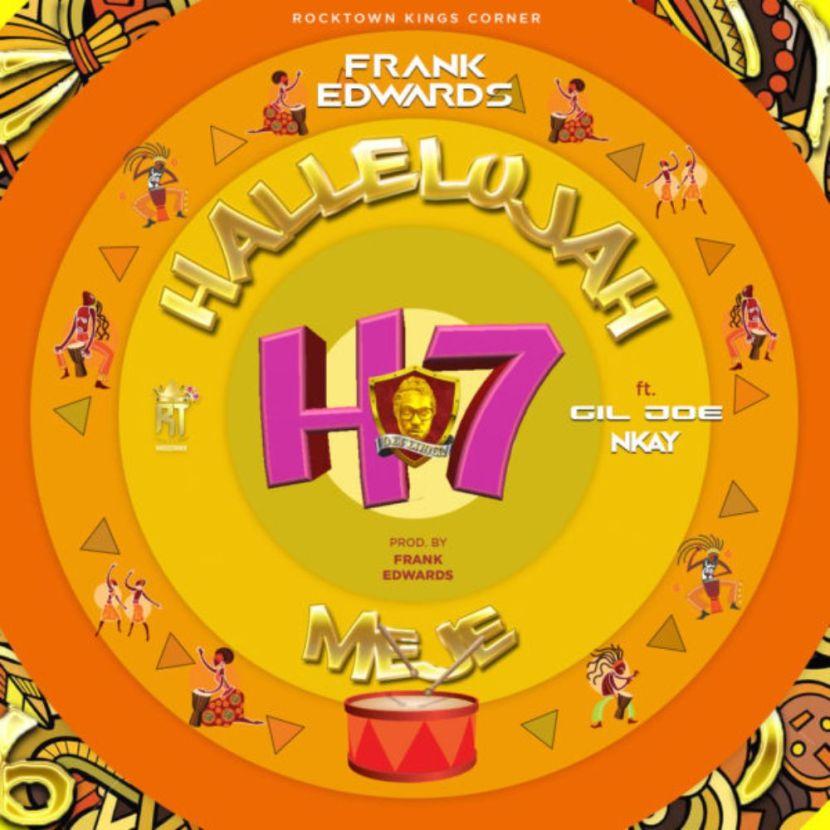 hallelujah-meje-frank-edwards-gil-joe-nkay-onetwolyrics