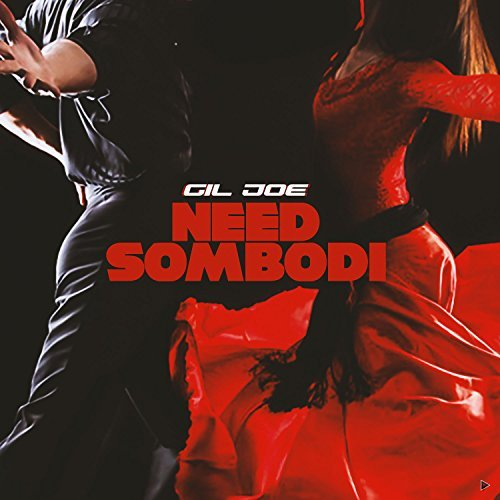 Need Somebodi – Gil joe