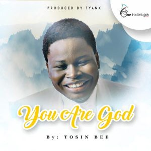 you-are-god-tosinbee-onetwolyrics