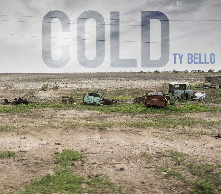 Cold – Ty Bello