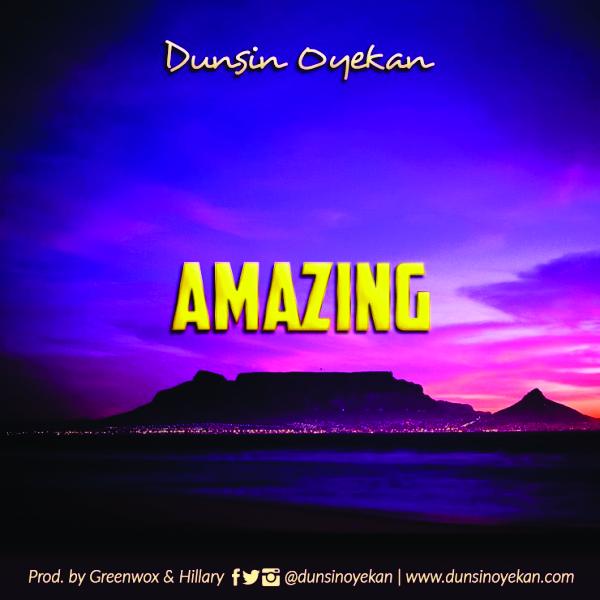 Amazing – Dunsin Oyekan