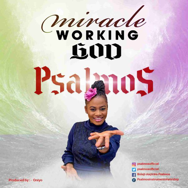 Miracle Working God – Psalmos