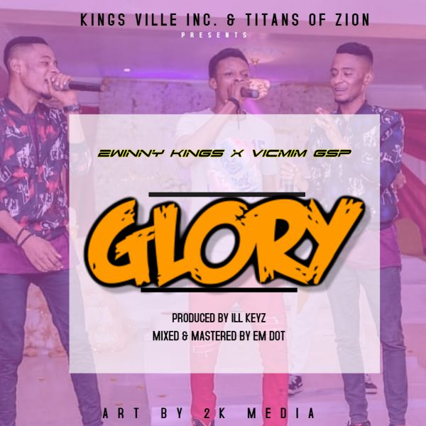 Glory – 2Winny Kings ft Vicmim Gsp