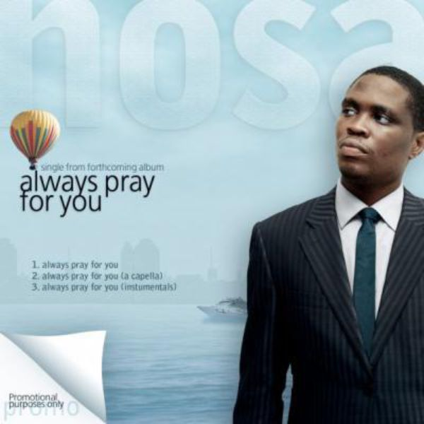 Always Pray For You – Nosa