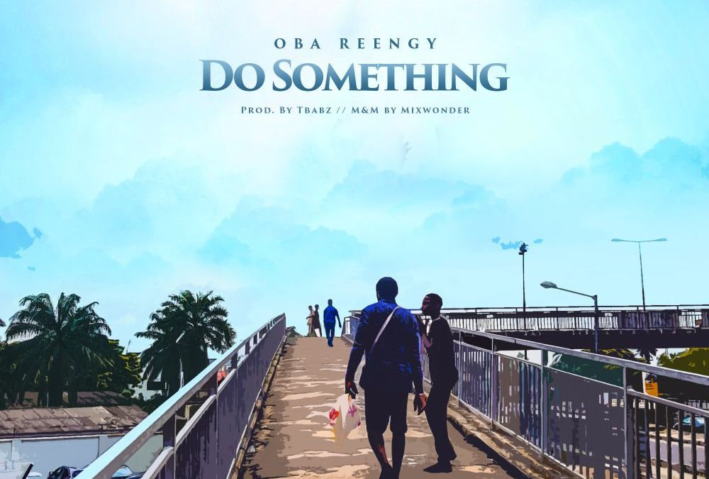Do Something – Oba Reengy