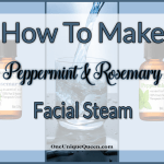 How To Make Peppermint & Rosemary Facial Steam