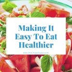 Making It Easy To Eat Healthier